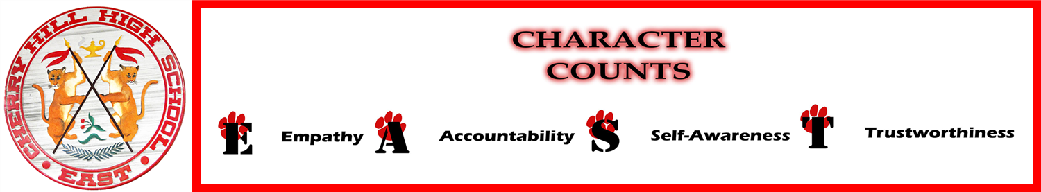 Cherry Hill East High School Character Counts: Empathy, Accountability, Self-Awareness, Trustworthiness